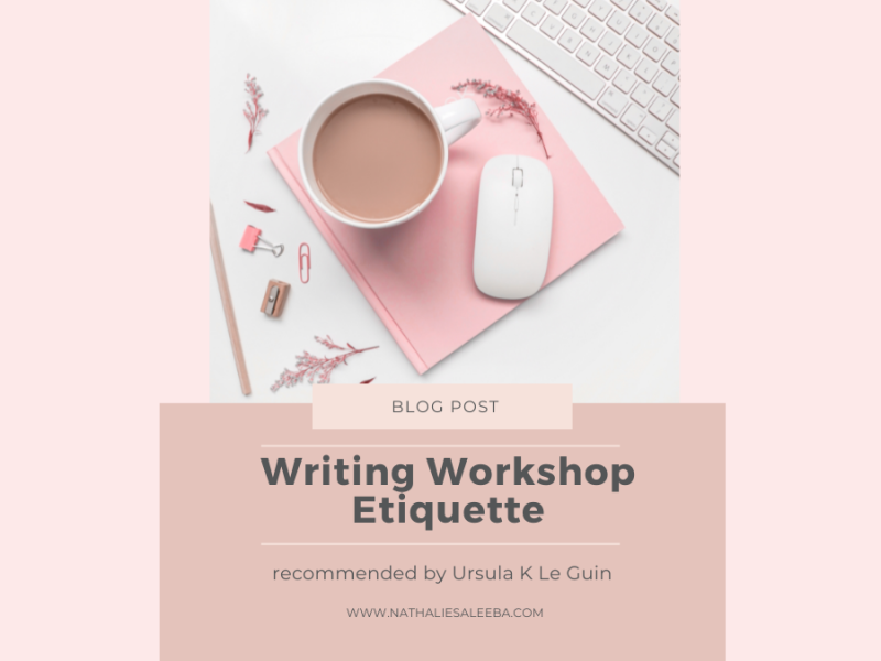 Writing Workshop Etiquette as recommended by Ursula K Le Guin