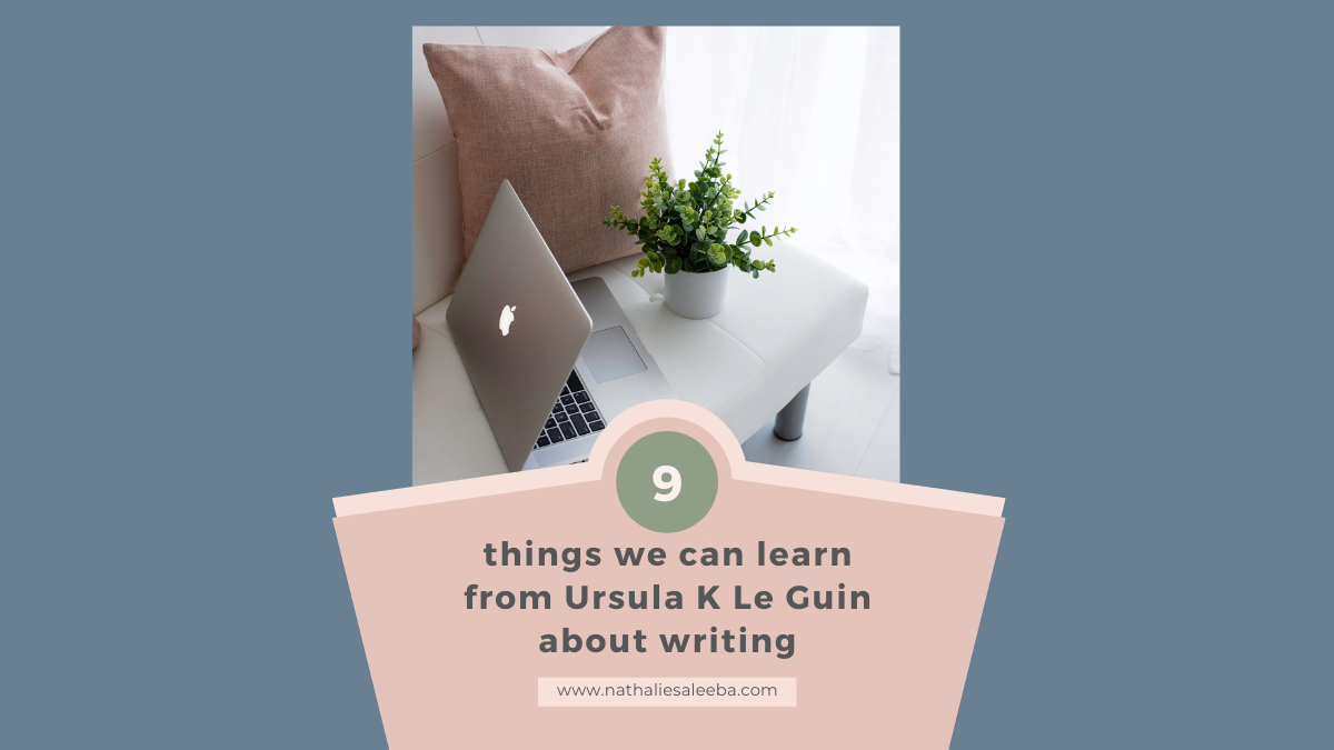 Learning about writing from Ursula K Le Guin
