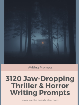 3120 Jaw-Dropping Thriller and Horror Writing Prompts