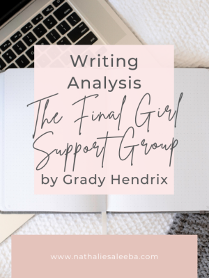 Writing Analysis of The Final Girl Support Group by Grady Hendrix